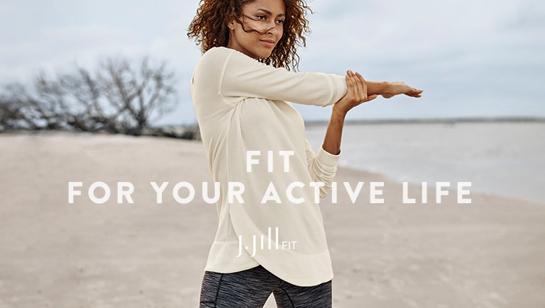 Fit For Your Active life - J.Jill Fit