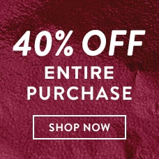 Ends Today! 40% Off Your Entire Purchase. Shop New Arrivals.