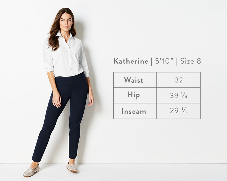 A front-facing photo of Katherine modeling Precision-Stretch Slim-Leg Pants. Katherine is 5 feet 10 inches tall, and a size 8. Waist: 32 inches, Hip: 39 1/4 inches, Inseam: 29 1/2 inches.