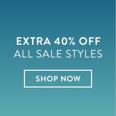 Shop Now: Extra 40% Off All Sale Styles