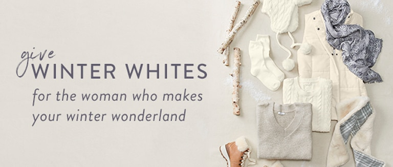 give winter whites - for the woman who makes your winter wonderland
